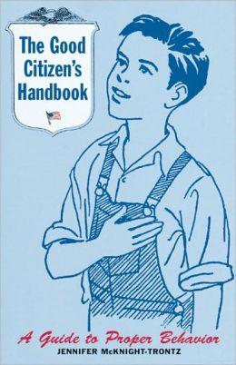 The Good Citizen's Handbook: A Guide to Proper Behavior