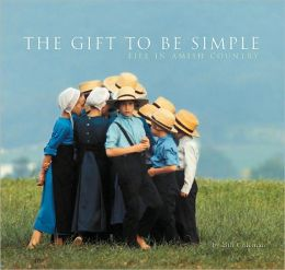 The Gift to be Simple: Life in the Amish Country