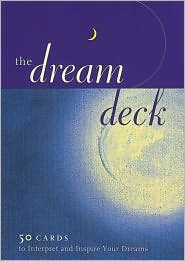 The Dream Deck: 50 Cards to Interpret and Inspire Your Dreams