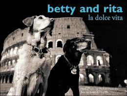 Betty and Rita: La Dolce Vita
