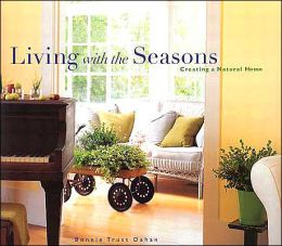 Living with the Seasons: Creating a Natural Home