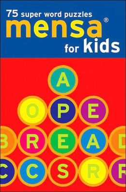 Mensa for Kids: 75 Super Word Puzzles