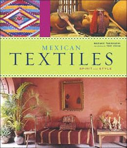 Mexican Textiles: Spirit and Style
