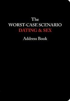 The Worst-Case Scenario Dating: Dating & Sex Address Book