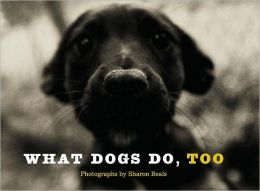 What Dogs Do, Too