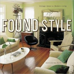 Found Style: Vintage Ideas for Modern Living