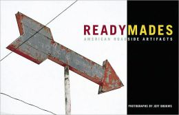 Readymades: American Roadside Artifacts