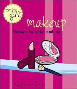 Crafty Girl: Makeup: Things to Make and Do