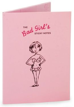 The Bad Girl's Sticky Notes