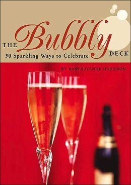 The Bubbly Dech: 50 Sparkling Ways to Celebrate