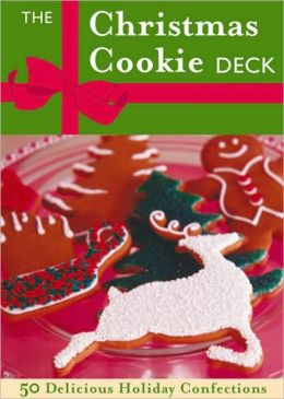 The Christmas Cookie Deck: 50 Delicious Holiday Confections