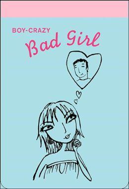 Boy-Crazy Bad Girl Notepad