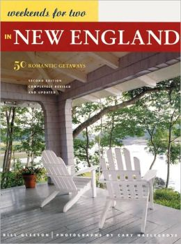 Weekends for Two in New England: 50 Romantic Getaways Second Edition
