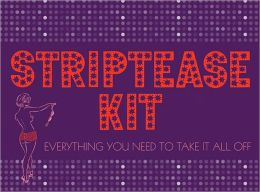 Striptease Kit: A Guide to the Art of Striptease