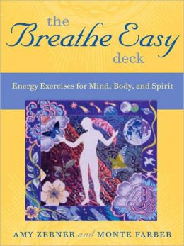 The Breathe Easy Deck: Energy Exercises for Mind, Body, and Spirit