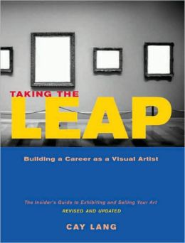 Taking the Leap: Building a Career as a Visual Artist