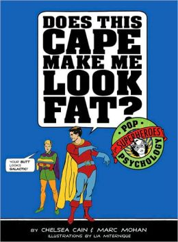Does This Cape Make Me Look Fat: Pop Psychology for Superheroes