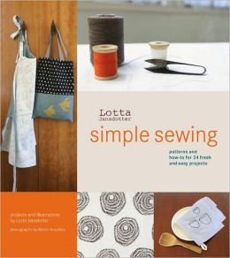 Lotta Jansdotter's Simple Sewing: Patterns and How-To for 24 Fresh and Easy Projects