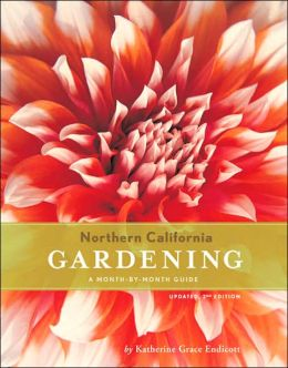 Northern California Gardening: A Month-by-Month Guide; Updated, 2nd Edition