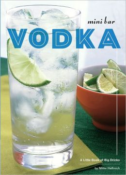 Mini Bar: Vodka: A Little Book of Big Drinks