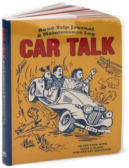 Car Talk: Road Trip Journal and Maintenance Log