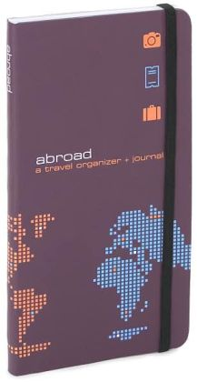 Abroad: A Travel Organizer & Journal