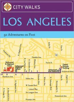 City Walks: Los Angeles: 50 Adventures on Foot