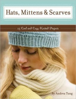 Hat, Mittens, and Scarves Deck: 25 Cool and Cozy Projects