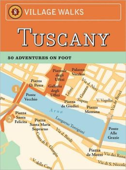 Village Walks: Tuscany: 50 Adventures on Foot