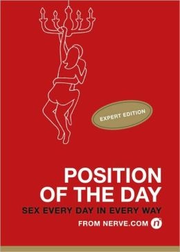 Position of the Day: Expert Edition: Sex Every Day in Every Way