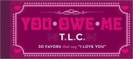 You Owe Me TLC: 30 Favors that Say I Love You