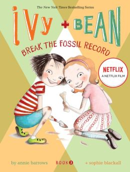 Ivy and Bean Break the Fossil Record (Ivy and Bean Series #3)