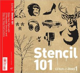 Stencil 101: Make Your Mark with 25 Reusable Stencils and Step-by-Step Instructions