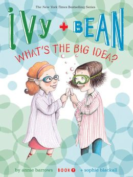 Ivy and Bean What's the Big Idea? (Ivy and Bean Series #7)
