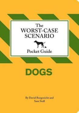 The Worst-Case Scenario Pocket Guide: Dogs