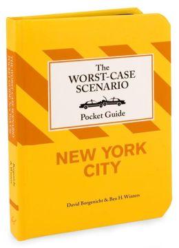 The Worst-Case Scenario Pocket Guide: New York City