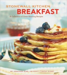 Stonewall Kitchen Breakfast: A Collection of Great Morning Meals