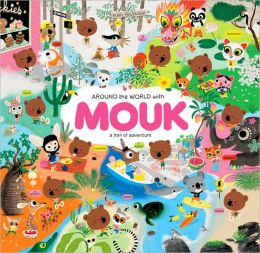 Around the World with Mouk: A Tail of Adventure