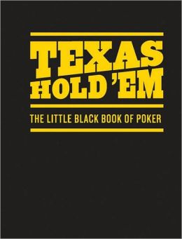 Texas Hold 'Em: The Little Black Book of Poker
