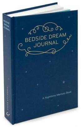 Bedside Dream Journal: A Nighttime Memory Book