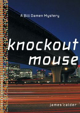 Knockout Mouse: A Bill Damen Mystery