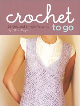 Crochet to Go Deck: 25 Chic and Simple Patterns