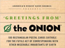 Greetings from the Onion: 100 Rectangular Postal Cards Suitable for the Futile Act of Corresponding with Other Miserable Inhabitants of Earth
