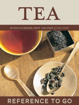 Tea Deck: 50 Ways to Prepare, Serve, and Enjoy