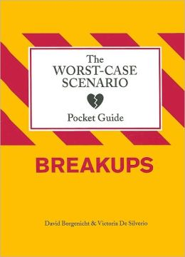 The Worst-Case Scenario Pocket Guide: Breakups