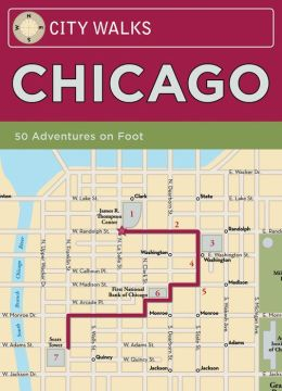 City Walks: Chicago: 50 Adventures On Foot
