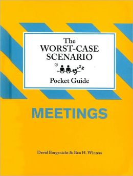 The Worst-Case Scenario Pocket Guide: Meetings
