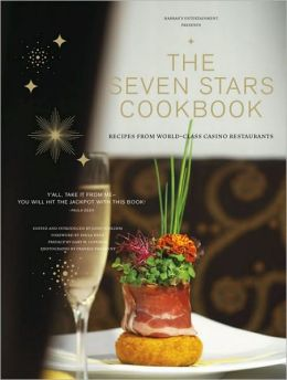 Harrah's Entertainment Presents The Seven Stars Cookbook: Recipes from World-Class Casino Restaurants