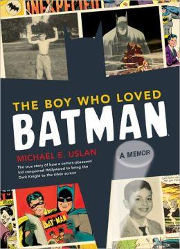 The Boy Who Loved Batman: A Memoir