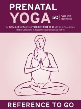 Prenatal Yoga: Reference to Go: 50 Poses and Meditations